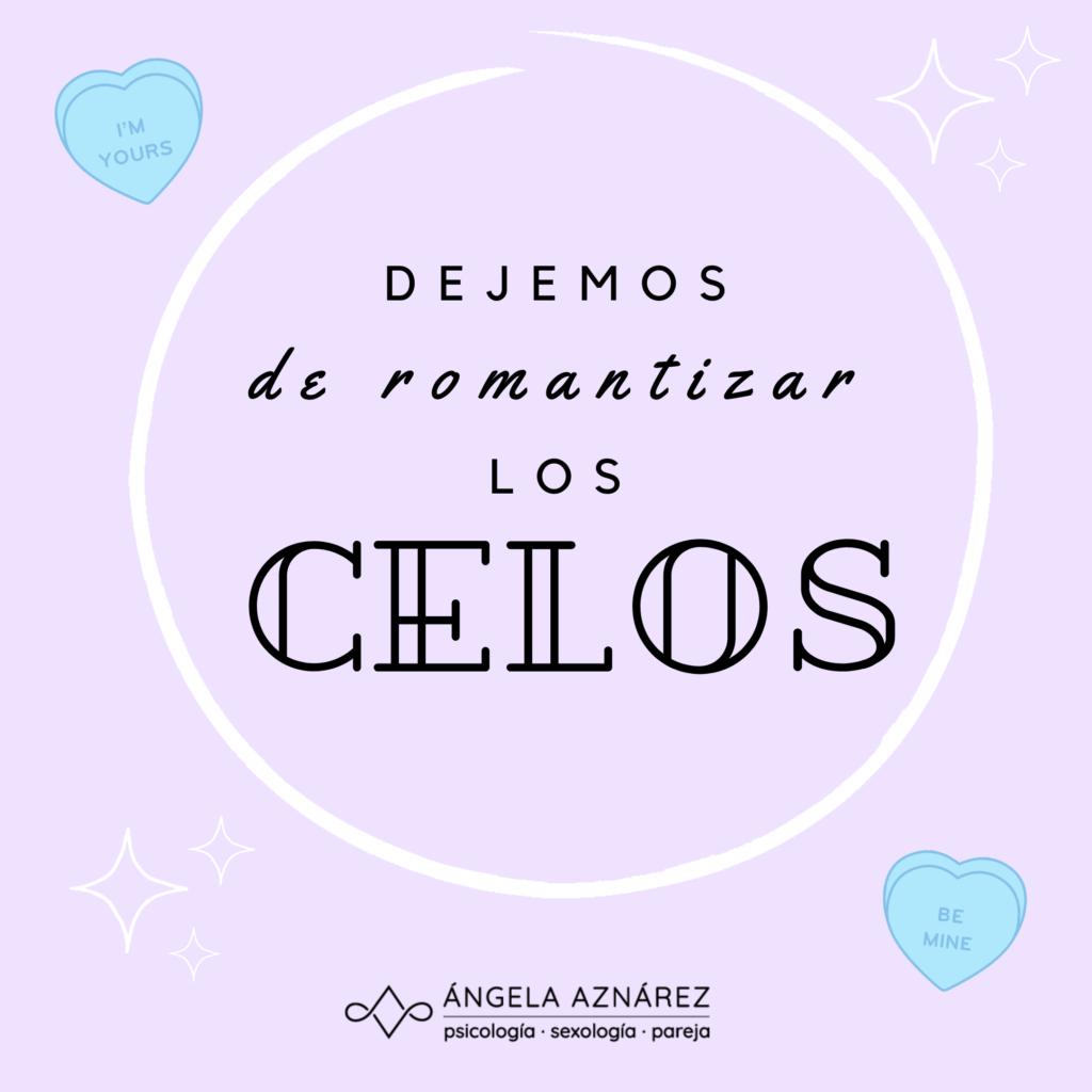Dejemos de romantizar los celos