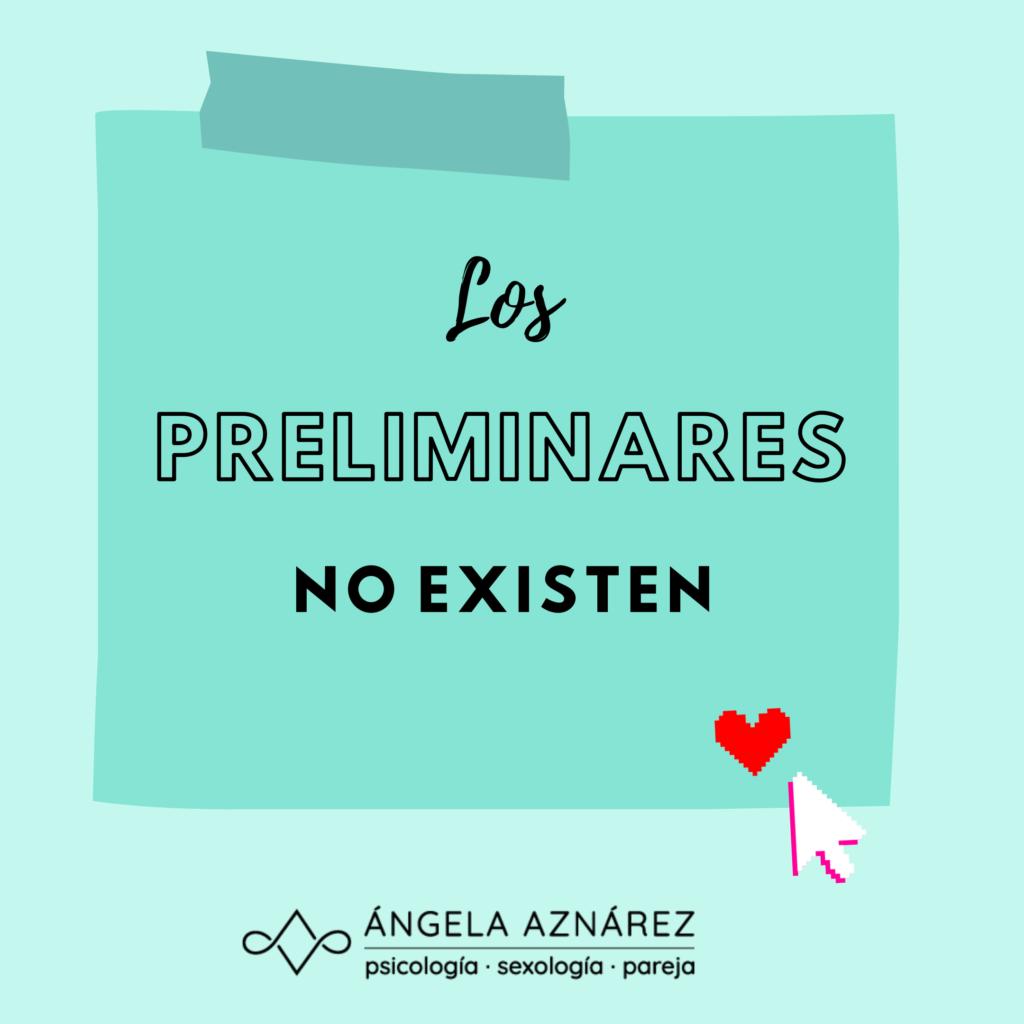 Los preliminares no existen